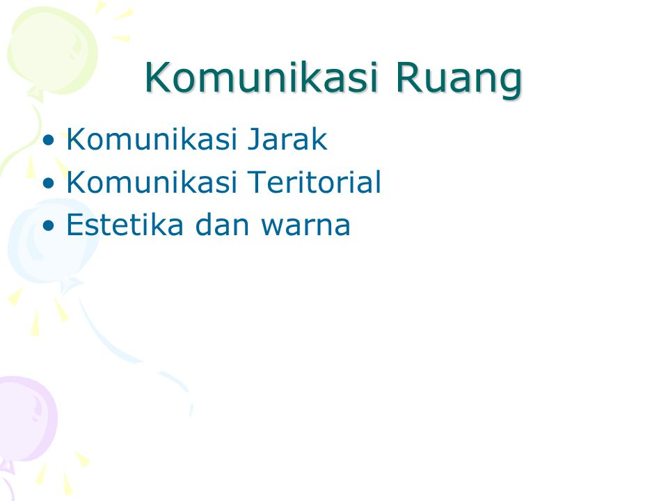 Komunikasi Ruang Komunikasi Jarak Komunikasi Teritorial Estetika dan warna