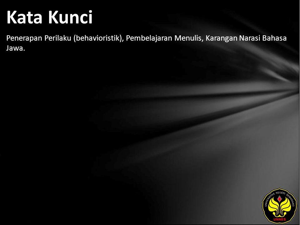Kata Kunci Penerapan Perilaku (behavioristik), Pembelajaran Menulis, Karangan Narasi Bahasa Jawa.