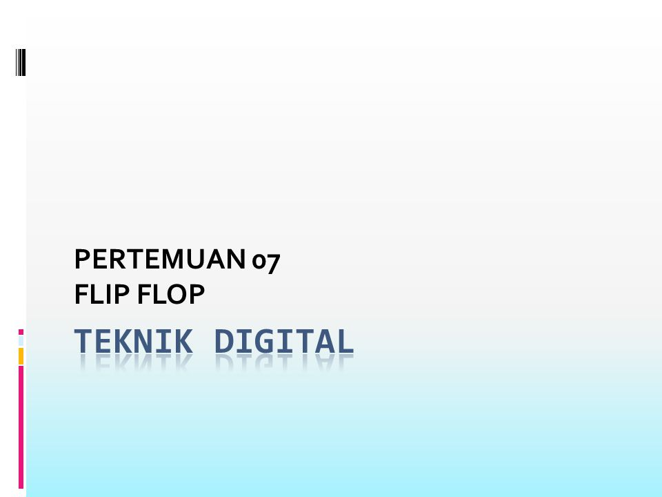 J-K FLIP-FLOP Flip-flop J-K merupakan flip-flop universal dan digunakan paling luas, memiliki sifat dari semua flip-flop jenis lain.