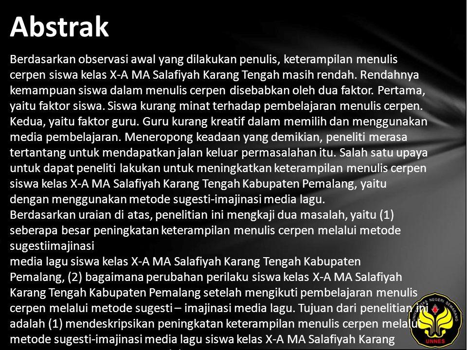 Abstrak Berdasarkan observasi awal yang dilakukan penulis, keterampilan menulis cerpen siswa kelas X-A MA Salafiyah Karang Tengah masih rendah.