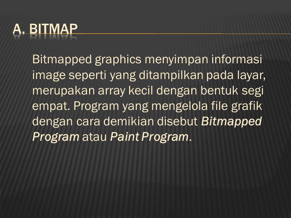 Selain file-file yang telah disebutkan diatas masih terdapat banyak format file gambar yang lain diantaranya adalah :  AI, adalah format file gambar yang dihasilkan draw program Adobe Ilustrator.