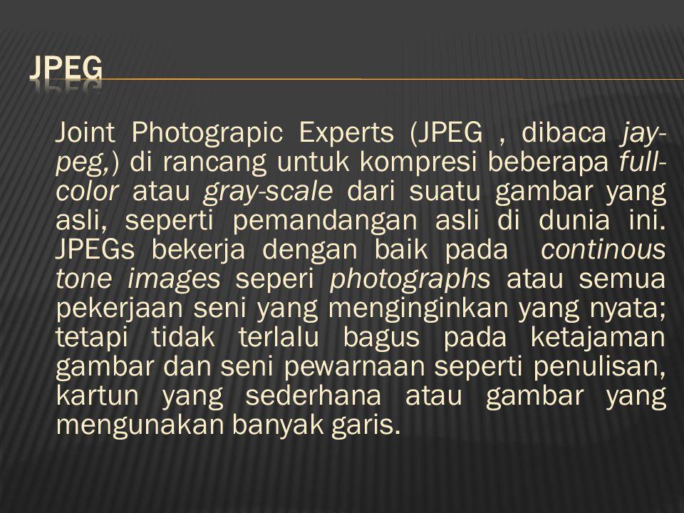Joint Photograpic Experts (JPEG, dibaca jay- peg,) di rancang untuk kompresi beberapa full- color atau gray-scale dari suatu gambar yang asli, seperti pemandangan asli di dunia ini.