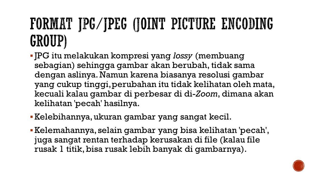  JPG itu melakukan kompresi yang lossy (membuang sebagian) sehingga gambar akan berubah, tidak sama dengan aslinya. Namun karena biasanya resolusi ga