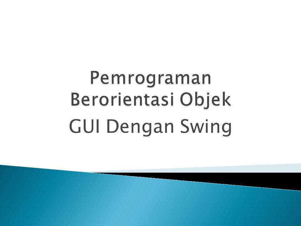GUI Dengan Swing