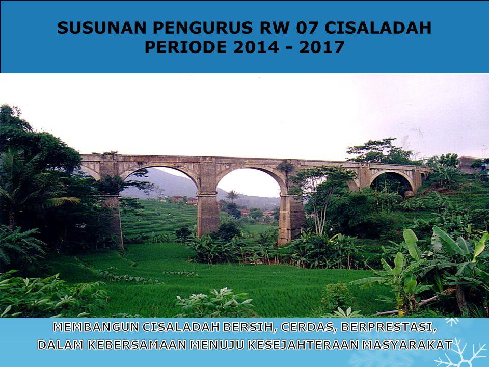 SUSUNAN PENGURUS RW 07 CISALADAH PERIODE 2014 - 2017