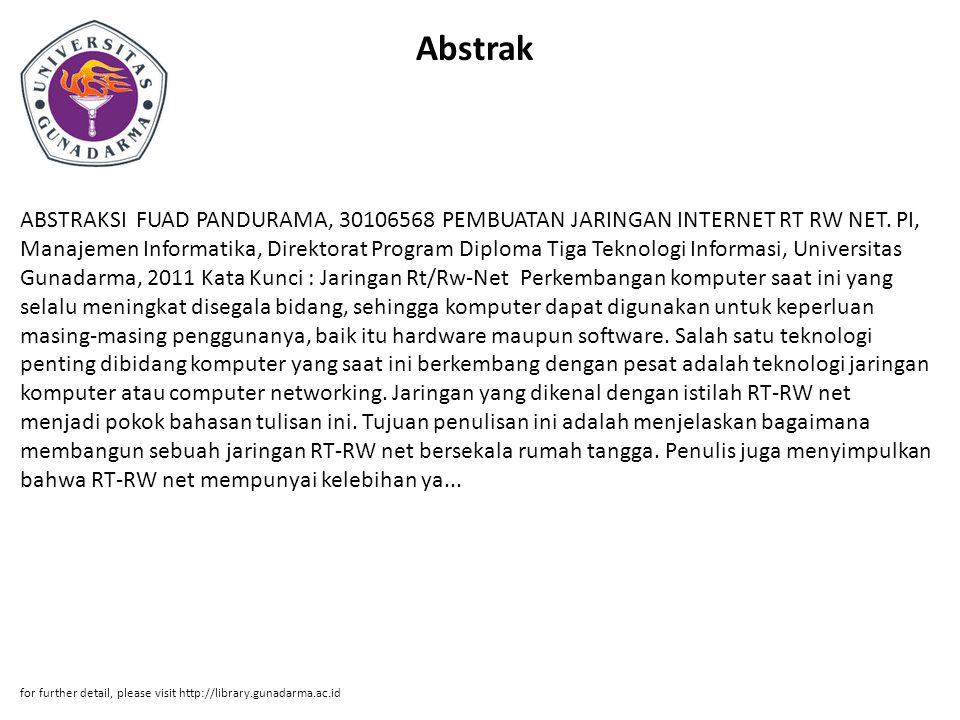 Abstrak ABSTRAKSI FUAD PANDURAMA, 30106568 PEMBUATAN JARINGAN INTERNET RT RW NET. PI, Manajemen Informatika, Direktorat Program Diploma Tiga Teknologi