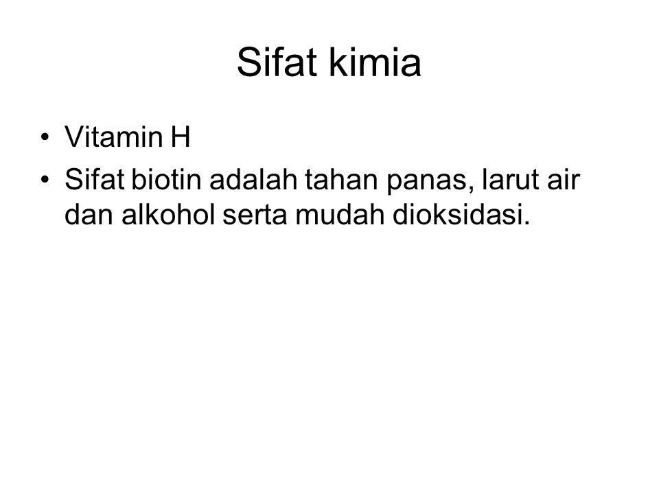 Sifat kimia Vitamin H Sifat biotin adalah tahan panas, larut air dan alkohol serta mudah dioksidasi.