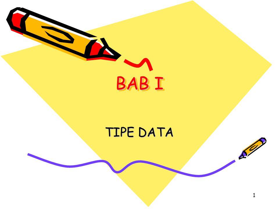 1 BAB I TIPE DATA