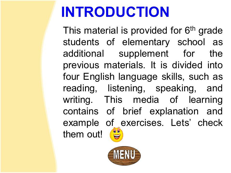 PENGANTAR Materi ini disedikan untuk siswa siswi kelas 6 SD sebagai materi tambahan dari materi- materi yang telah ada sebelumnya dalam media pembelajaran ini.