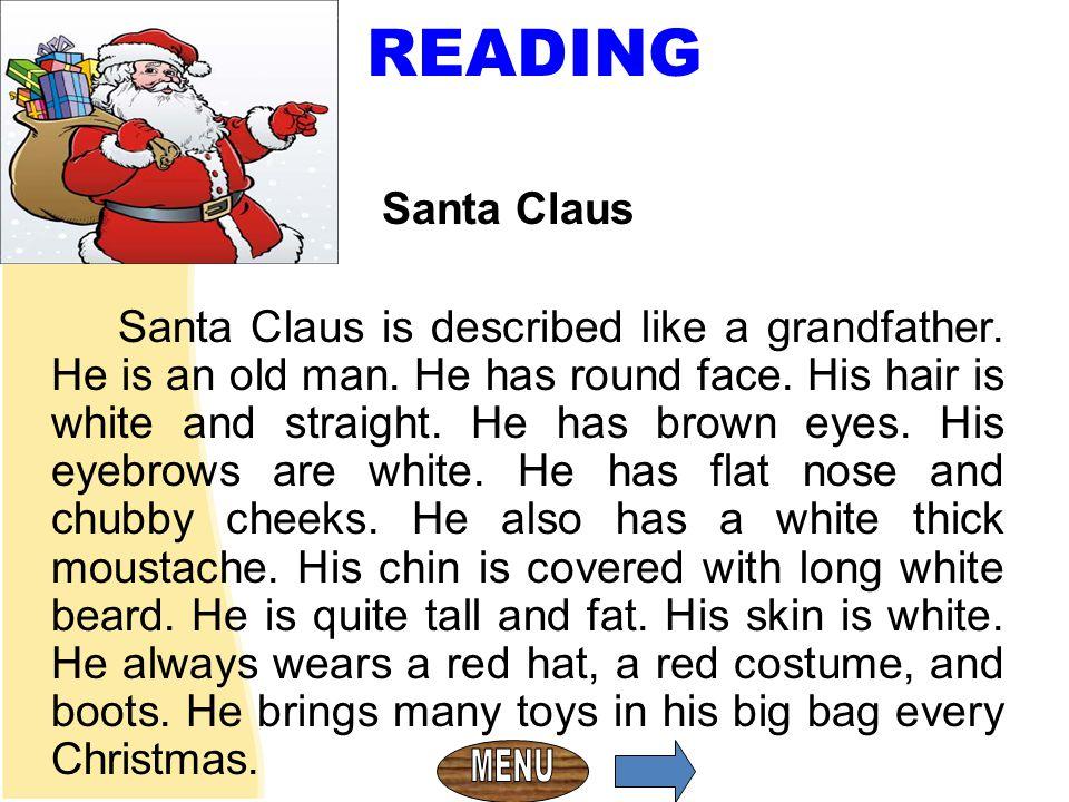 MEMBACA Santa Claus Santa Claus is described like a grandfather.