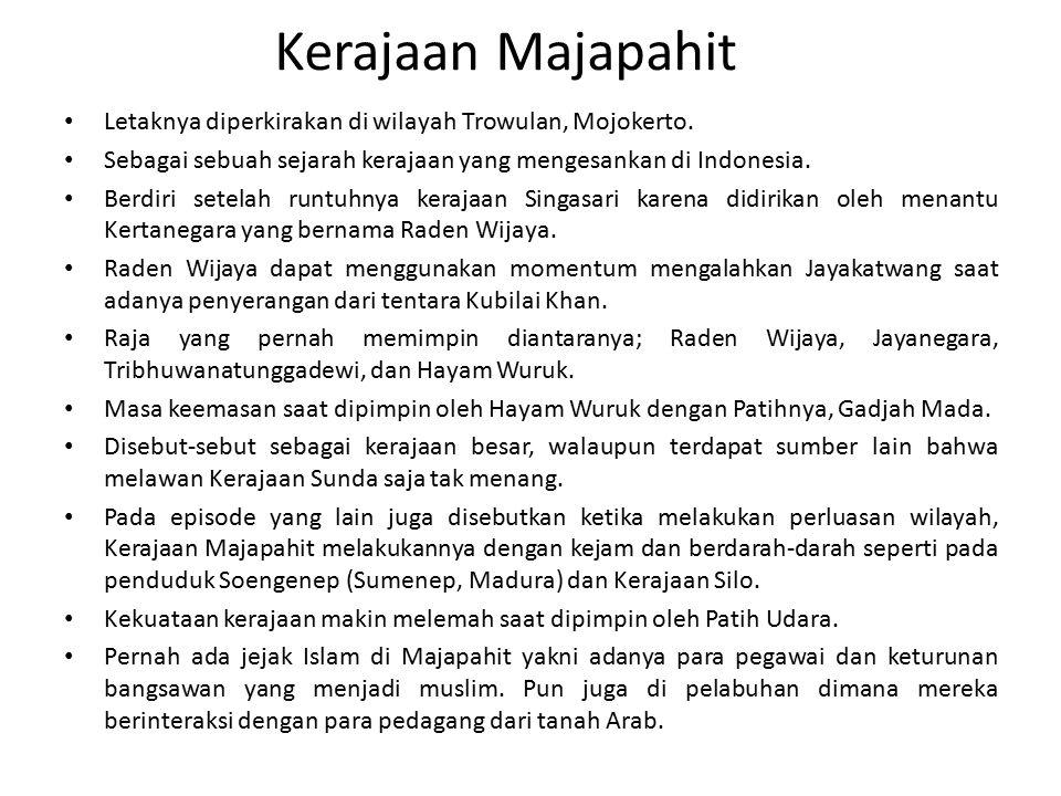 Kerajaan Sunda Terletak di wilayah Jawa Barat dan memiliki nama lain Kerajaan Pajajaran.