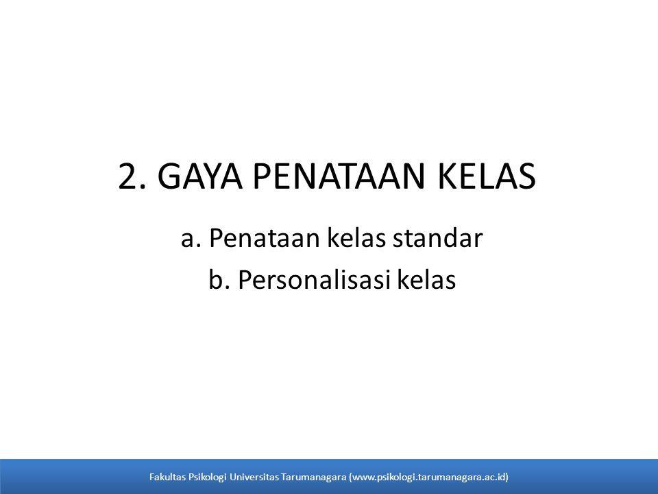 2. GAYA PENATAAN KELAS a. Penataan kelas standar b.