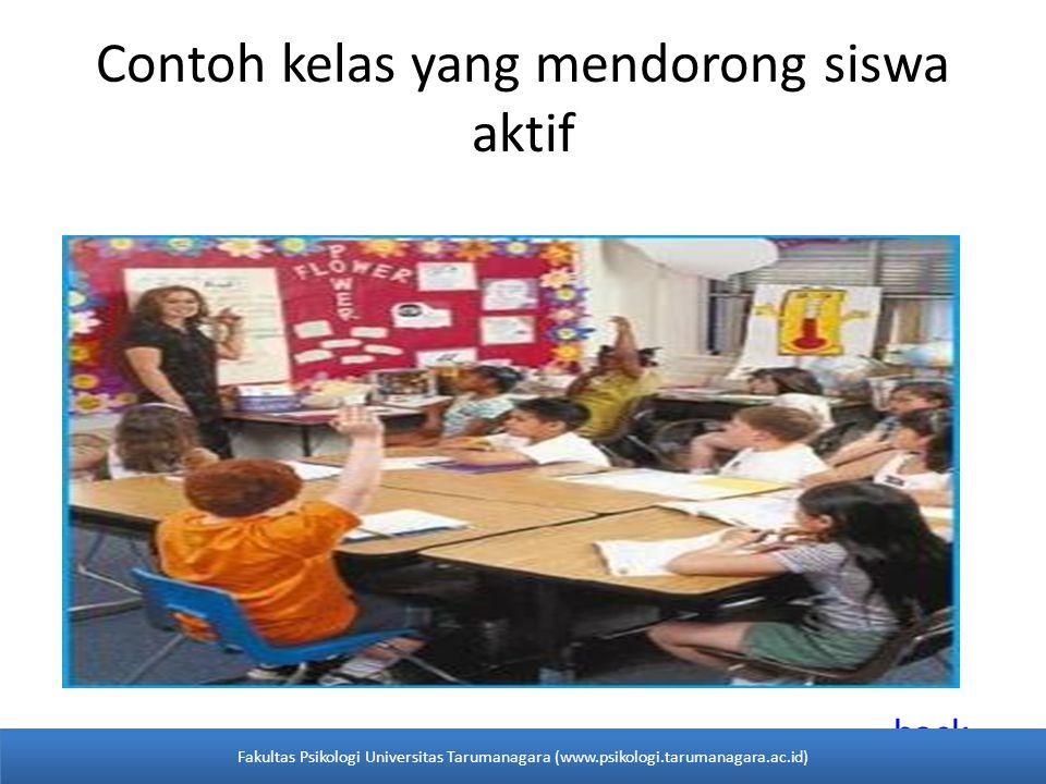 Contoh kelas yang mendorong siswa aktif back Fakultas Psikologi Universitas Tarumanagara (www.psikologi.tarumanagara.ac.id)