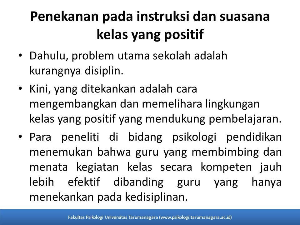Penekanan pada instruksi dan suasana kelas yang positif Dahulu, problem utama sekolah adalah kurangnya disiplin.