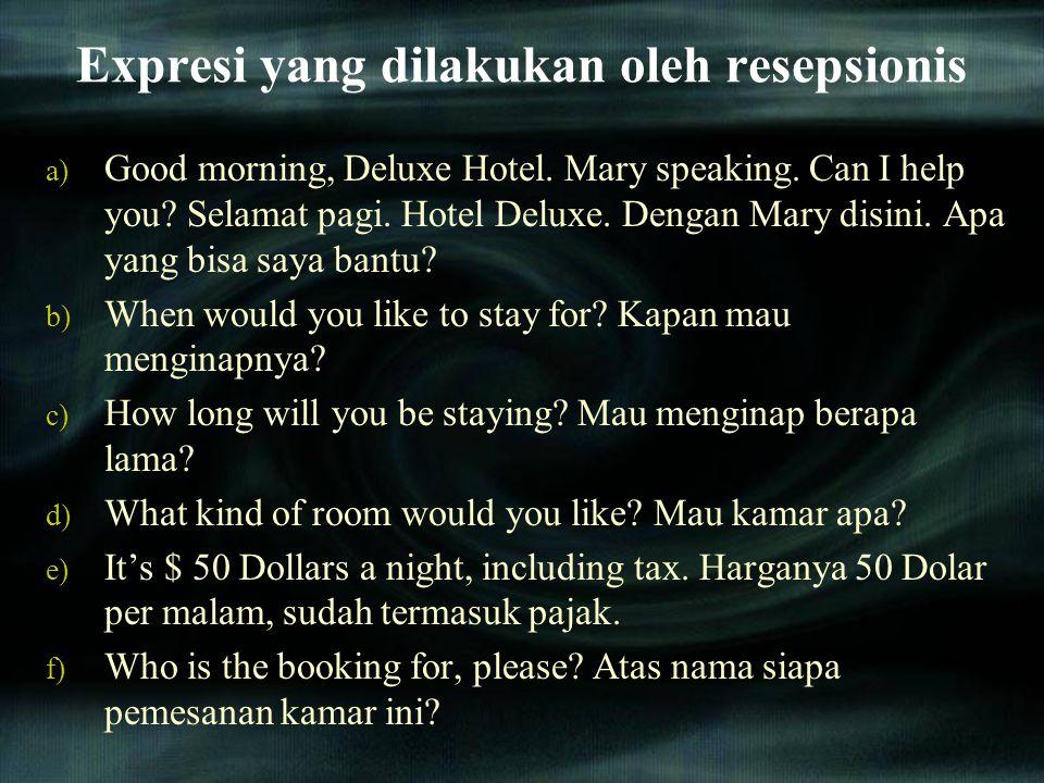 Expresi yang dilakukan oleh resepsionis a) Good morning, Deluxe Hotel.