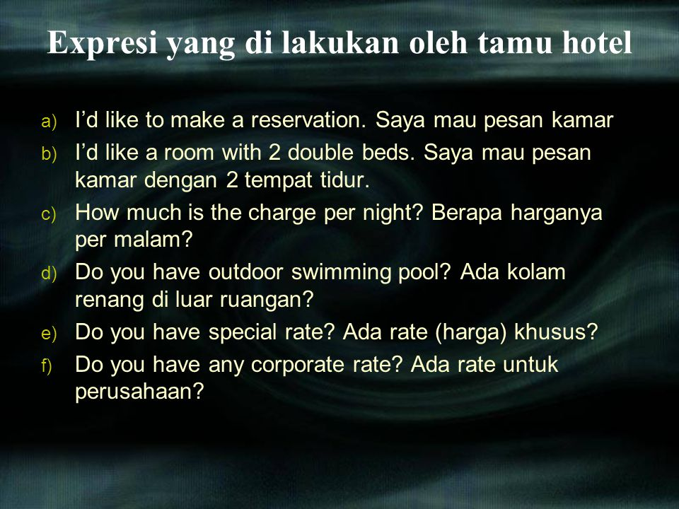 Expresi yang di lakukan oleh tamu hotel a) I'd like to make a reservation.