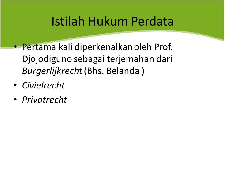 Istilah Hukum Perdata Pertama kali diperkenalkan oleh Prof.