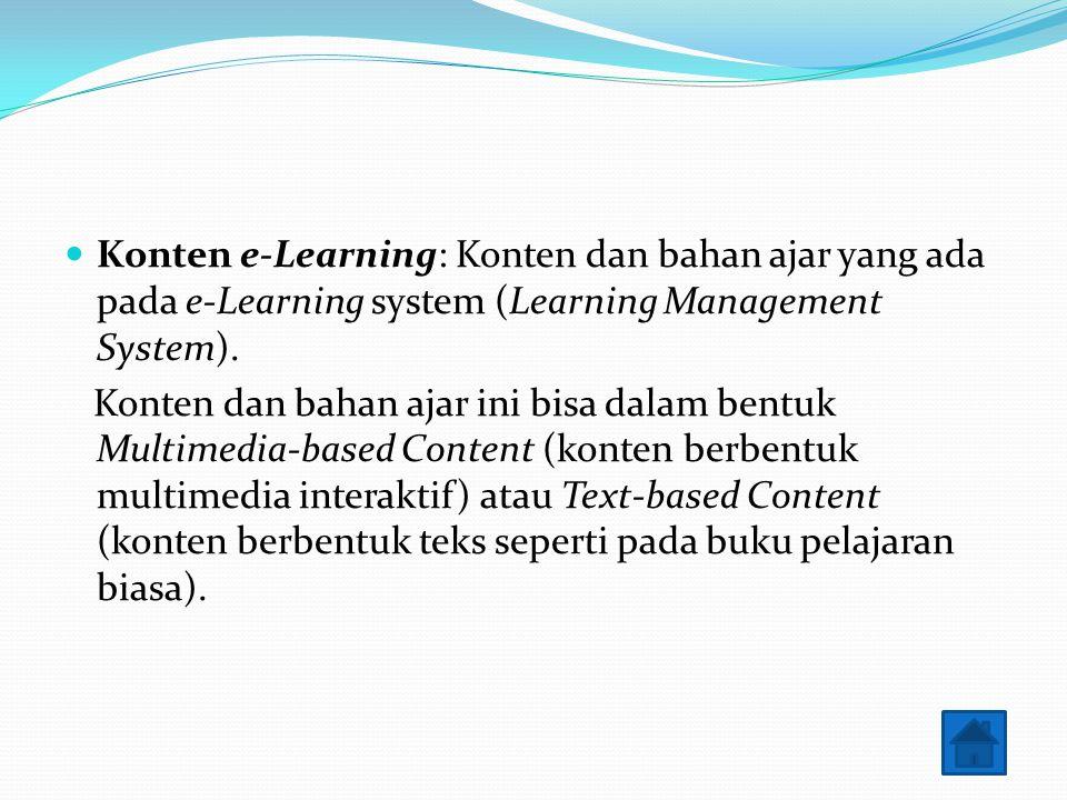Metode e-Learning Synchrounous e-Learning Guru dan siswa dalam kelas dan waktu yang sama meskipun secara tempat berbeda.