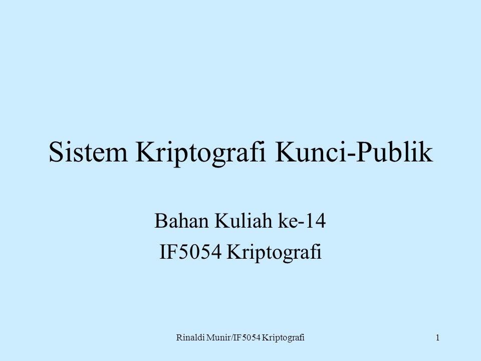 Rinaldi Munir/IF5054 Kriptografi1 Sistem Kriptografi Kunci-Publik Bahan Kuliah ke-14 IF5054 Kriptografi