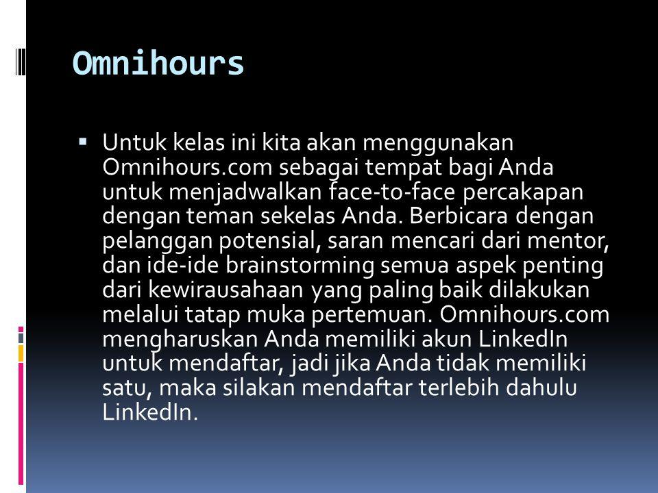 Omnihours  Untuk kelas ini kita akan menggunakan Omnihours.com sebagai tempat bagi Anda untuk menjadwalkan face-to-face percakapan dengan teman sekelas Anda.