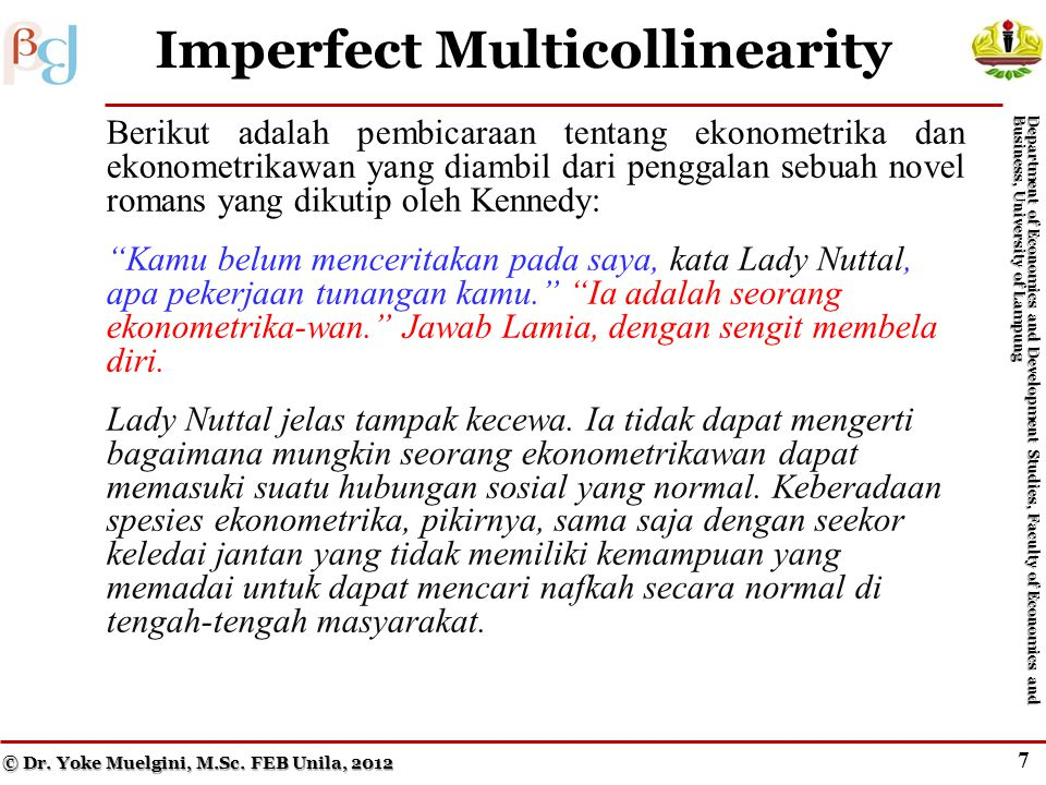 7 Imperfect Multicollinearity © Dr.Yoke Muelgini, M.Sc.