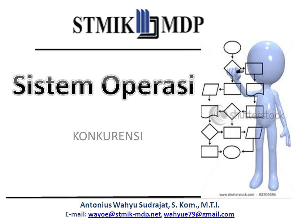 Antonius Wahyu Sudrajat, S. Kom., M.T.I. E-mail: wayoe@stmik-mdp.net, wahyue79@gmail.comwayoe@stmik-mdp.netwahyue79@gmail.com KONKURENSI