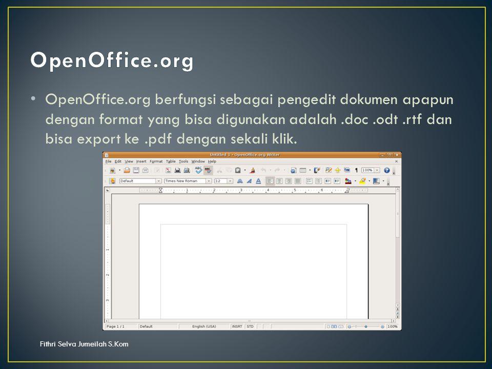 OpenOffice.org berfungsi sebagai pengedit dokumen apapun dengan format yang bisa digunakan adalah.doc.odt.rtf dan bisa export ke.pdf dengan sekali klik.