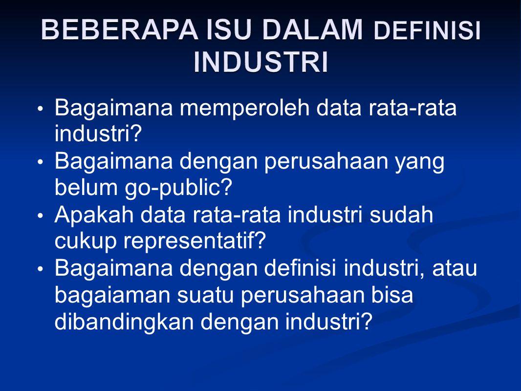 Bagaimana memperoleh data rata-rata industri? Bagaimana dengan perusahaan yang belum go-public? Apakah data rata-rata industri sudah cukup representat