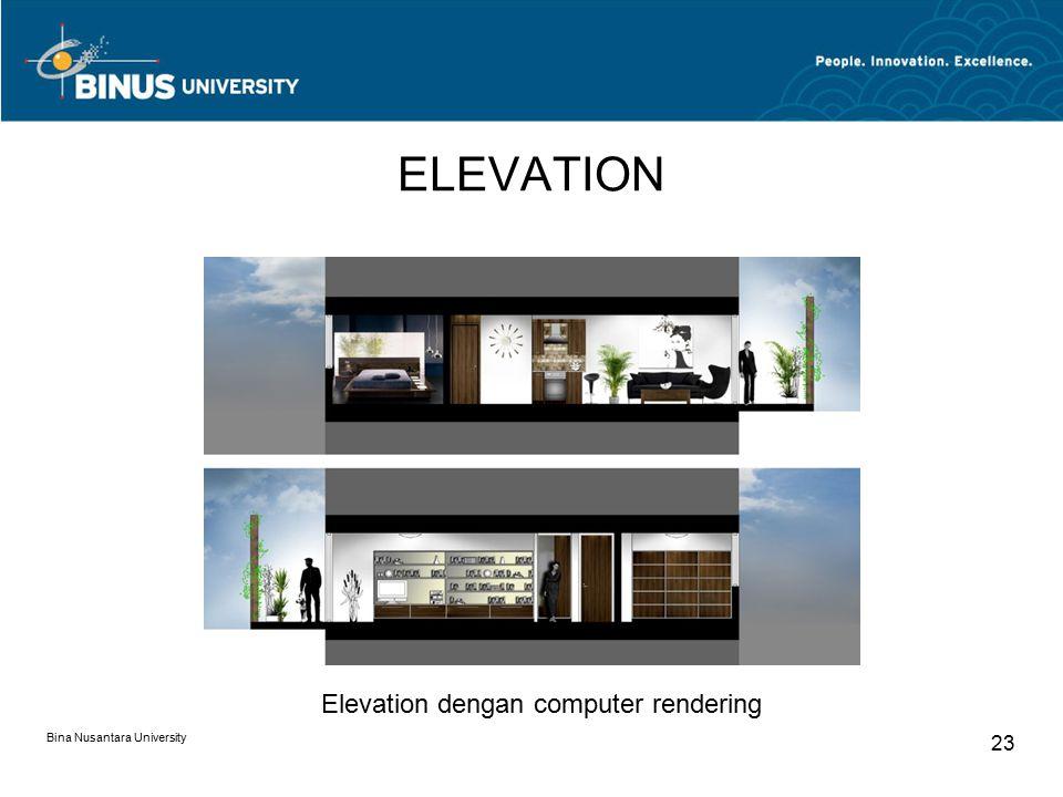 ELEVATION Bina Nusantara University 23 Elevation dengan computer rendering