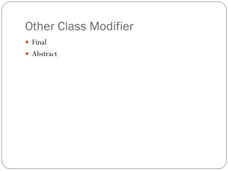 Other Class Modifier Final Abstract