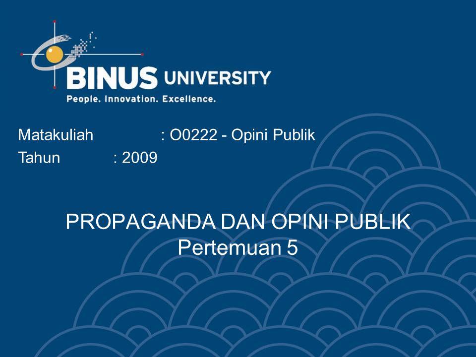 Efektifitas Propaganda Tergantung pada : - karakteristik penerima pesan - tingkat pendidikan - sikap awal terhadap topik - latar belakang (sepakat atau tidak) Bina Nusantara University 13