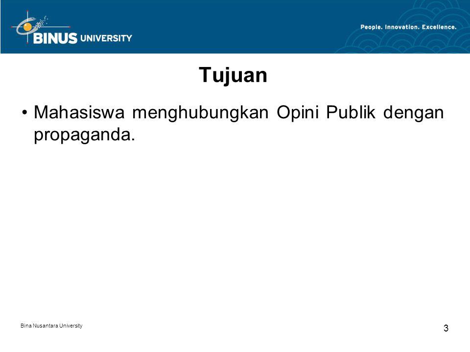 Materi Sejarah Propaganda Pengertian Propaganda Alat-alat Propaganda Efektivitas Propaganda Propaganda dan Opini Publik Bina Nusantara University 4