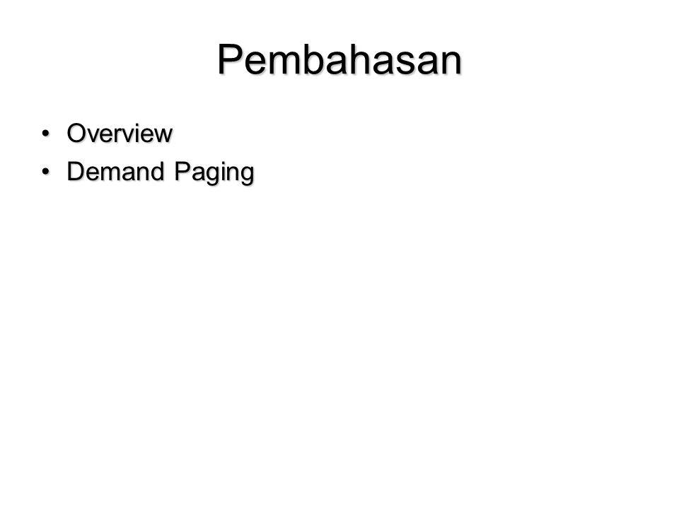 Pembahasan OverviewOverview Demand PagingDemand Paging