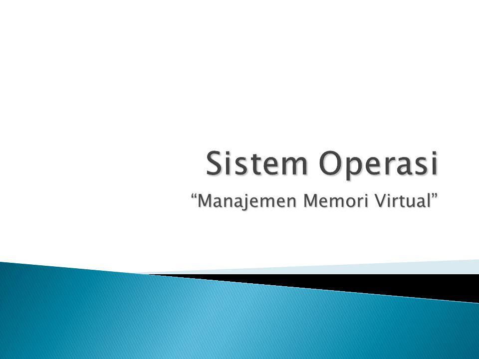 """""""Manajemen Memori Virtual"""""""