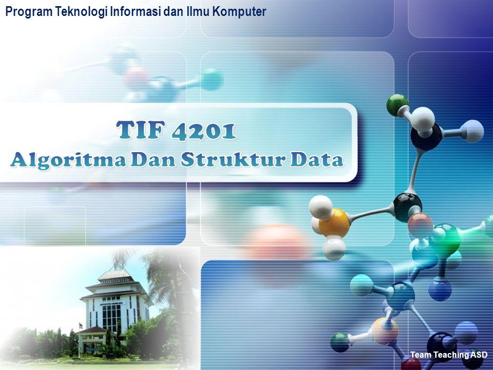 Team Teaching ASD ASD (Algoritma dan Struktur Data) 12 Syarat ikut UAS (buku panduan TIF UB, pasal 7 ayat 6): … c.