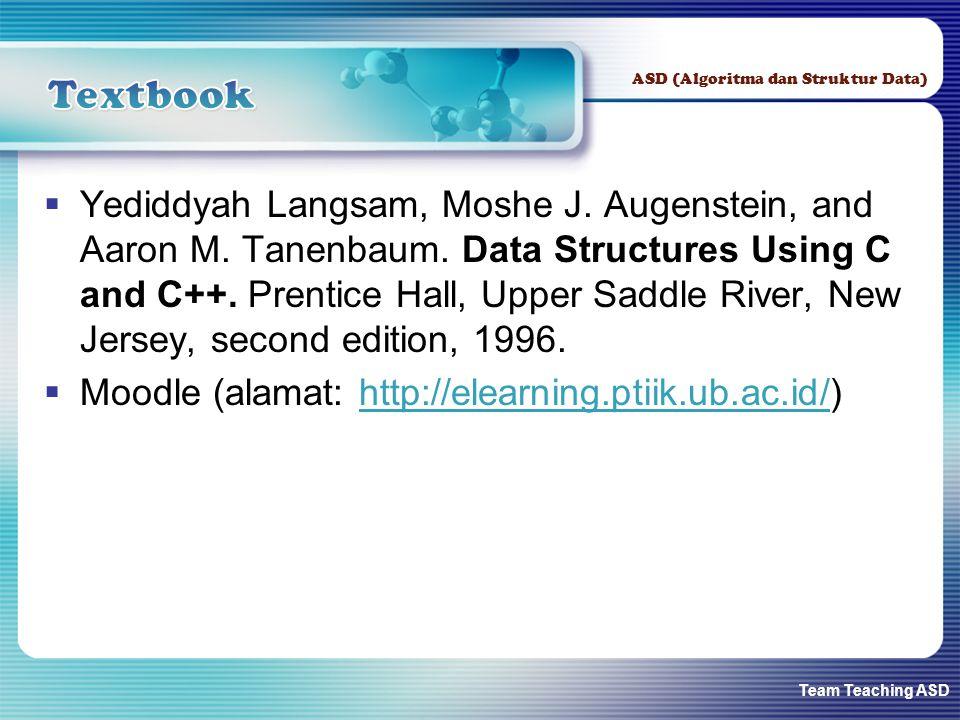 Team Teaching ASD ASD (Algoritma dan Struktur Data)  Yediddyah Langsam, Moshe J.