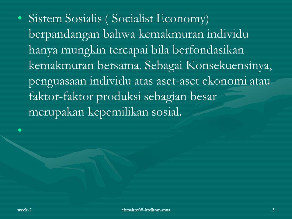 Sistem Sosialis ( Socialist Economy) berpandangan bahwa kemakmuran individu hanya mungkin tercapai bila berfondasikan kemakmuran bersama. Sebagai Kons