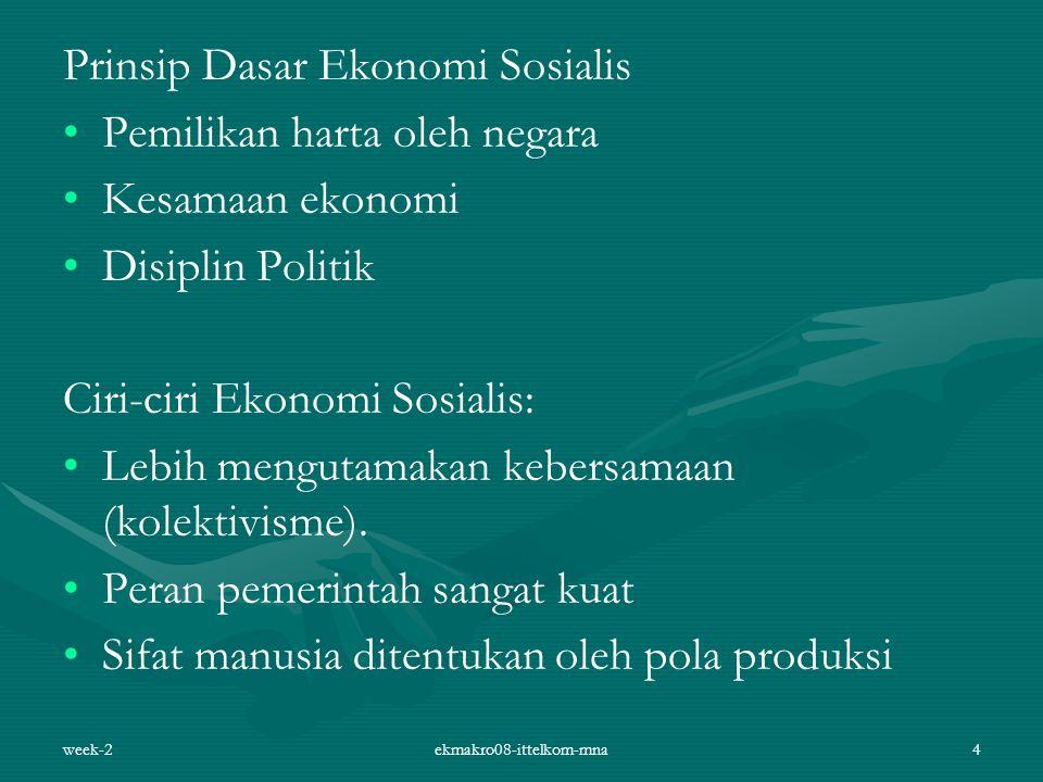 Prinsip Dasar Ekonomi Sosialis Pemilikan harta oleh negara Kesamaan ekonomi Disiplin Politik Ciri-ciri Ekonomi Sosialis: Lebih mengutamakan kebersamaa