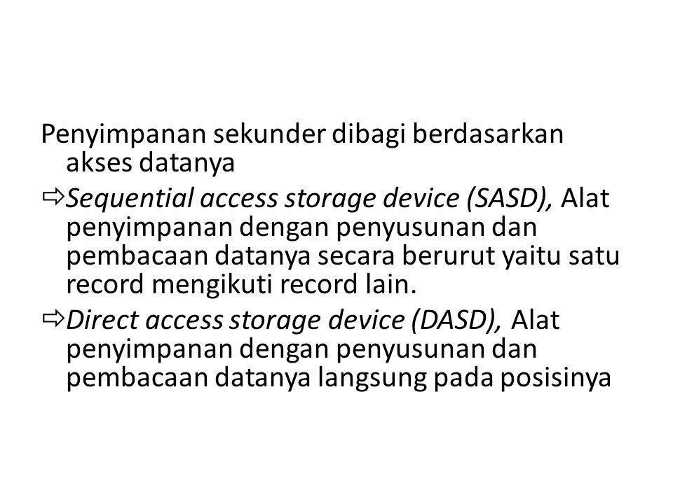 Penyimpanan sekunder dibagi berdasarkan akses datanya  Sequential access storage device (SASD), Alat penyimpanan dengan penyusunan dan pembacaan data