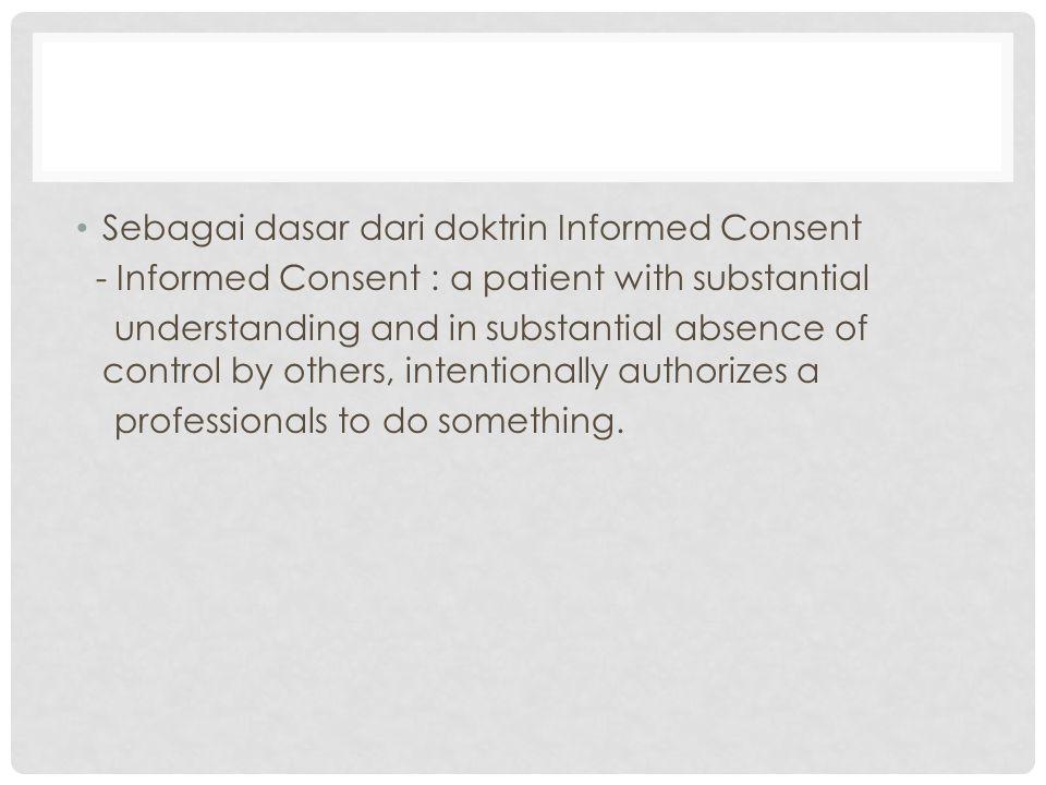 Informed Consent memiliki 3 elemen : I.