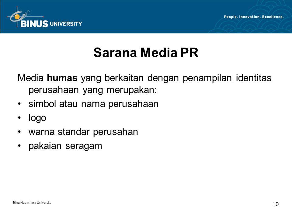 Sarana Media PR Media humas yang berkaitan dengan penampilan identitas perusahaan yang merupakan: simbol atau nama perusahaan logo warna standar perus