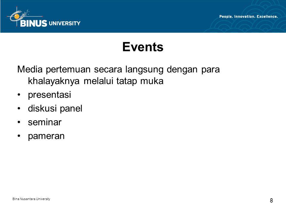 Events Media pertemuan secara langsung dengan para khalayaknya melalui tatap muka presentasi diskusi panel seminar pameran Bina Nusantara University 8