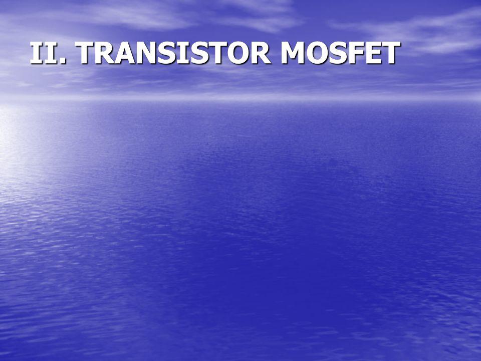 II. TRANSISTOR MOSFET