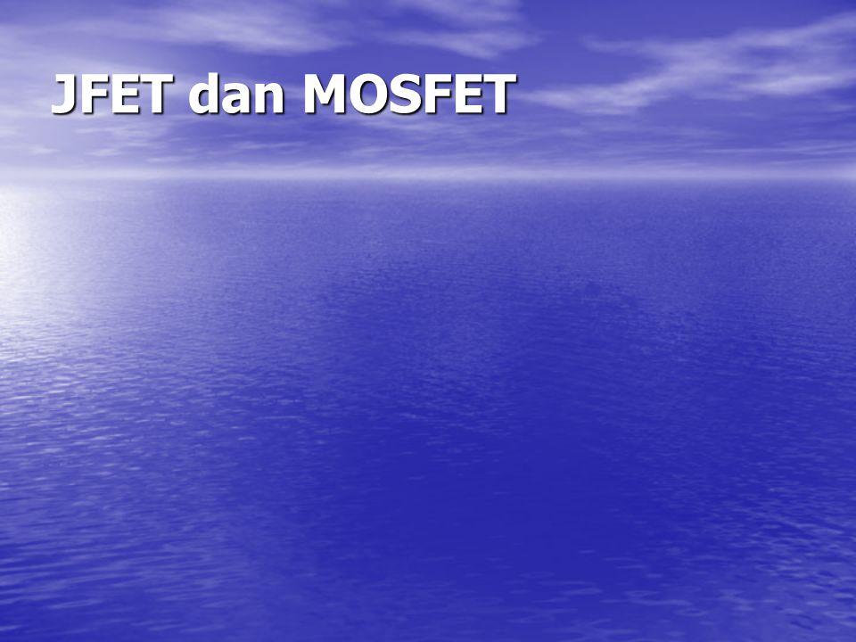JFET dan MOSFET