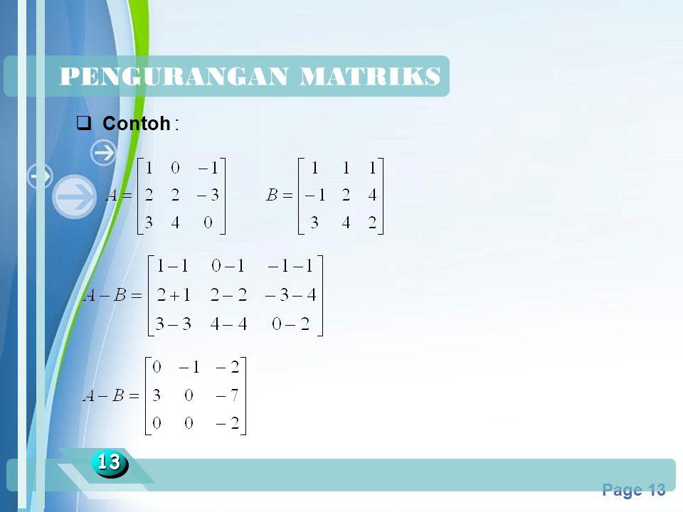 Powerpoint Templates Page 13 PENGURANGAN MATRIKS 1313  Contoh :