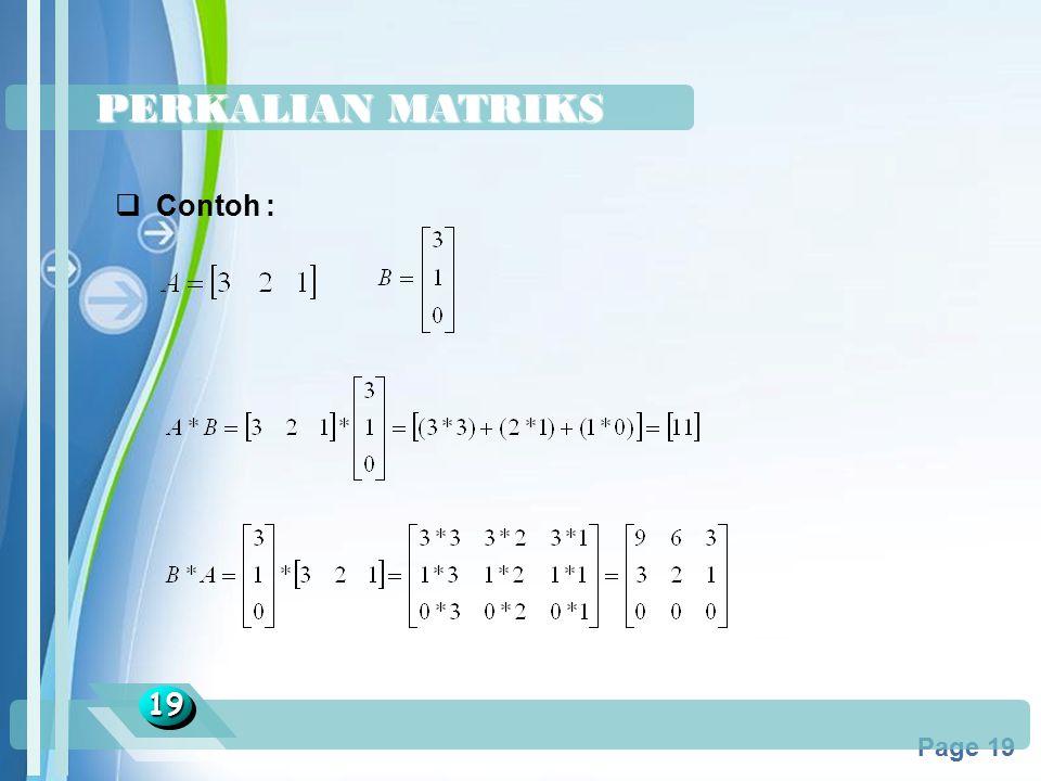 Powerpoint Templates Page 19 PERKALIAN MATRIKS 1919  Contoh :
