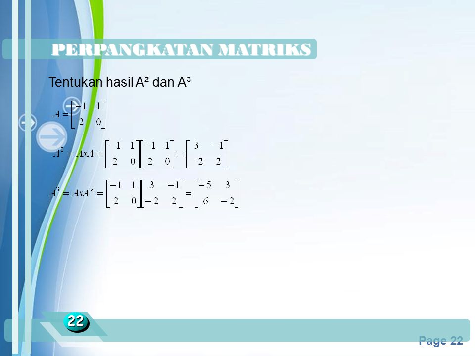 Powerpoint Templates Page 22 PERPANGKATAN MATRIKS 2222 Tentukan hasil A² dan A³