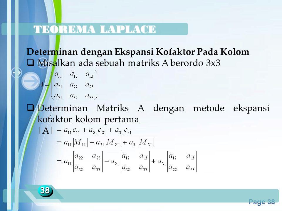 Powerpoint Templates Page 38 TEOREMA LAPLACE 3838 Determinan dengan Ekspansi Kofaktor Pada Kolom  Misalkan ada sebuah matriks A berordo 3x3  Determi