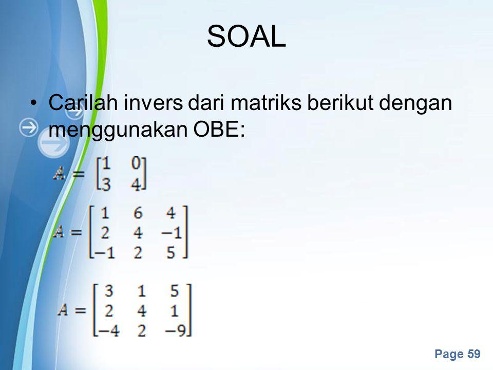 Powerpoint Templates Page 59 Carilah invers dari matriks berikut dengan menggunakan OBE: SOAL