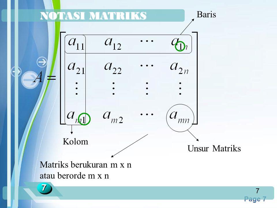 Powerpoint Templates Page 7 NOTASI MATRIKS 77 7 Baris Kolom Unsur Matriks Matriks berukuran m x n atau berorde m x n